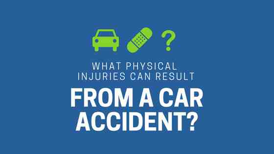 Physical injuries from car accidents