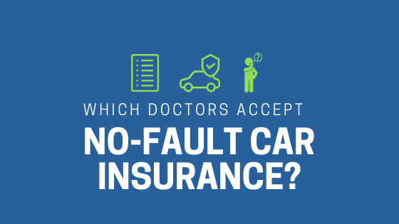 Which Doctors Accept No-Fault Car Insurance