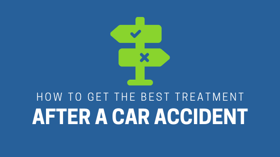 get the best treatment after a car accident